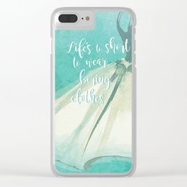 Life's to Short To Wear Boring Clothes Clear iPhone Case