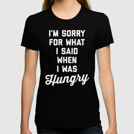 Sorry I Was Hungry Funny Quote T-shirt