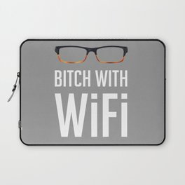 Bitch with wifi  Laptop Sleeve