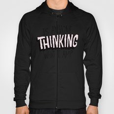 Is Anyone Thinking What I Am? Hoody
