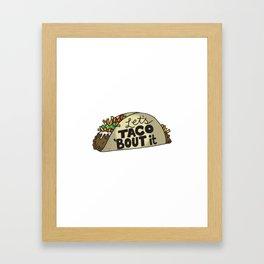 Lets Taco Bout It Framed Art Print