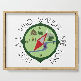 Not All Who Wander Are Lost Serving Tray