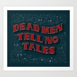 Dead Men Tell no Tales Art Print