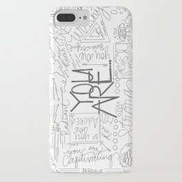 You Are iPhone Case
