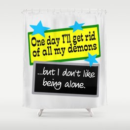 Get Rid Of Demons Shower Curtain