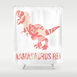 Mamasaurus Rex Cute Mother Day  Dinosaur Mom Gift Shower Curtain