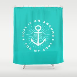 Hope is an Anchor (Burst) Shower Curtain