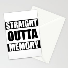 STRAIGHT OUTTA MEMORY Stationery Cards