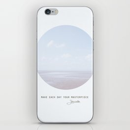 Make Each Day Your Masterpiece II iPhone Skin