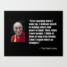 Dalai Lama: I Think Of Them As Long Term Friends Canvas Print