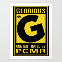 Content Rated: Glorious by PC Master Race Art Print