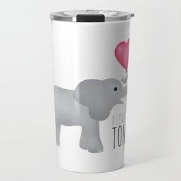 I Love You Tons! Travel Mug
