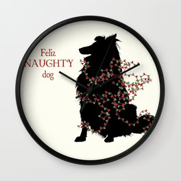 Feliz NAUGHTY Dog Wall Clock