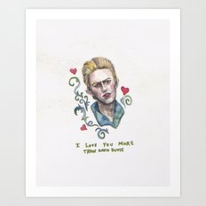 I Love You More Than David Bowie Art Print