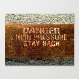 Danger High Pressure Stay Back Canvas Print