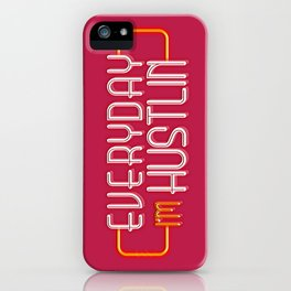Everyday I'm Hustlin iPhone Case