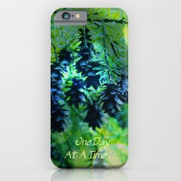 One Day At A Time . . . iPhone Case