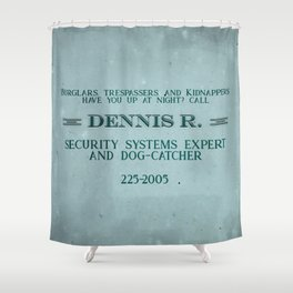 Dennis R, Security Expert Shower Curtain