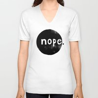 nope V-neck T-shirts featuring nope by Sabine Israel
