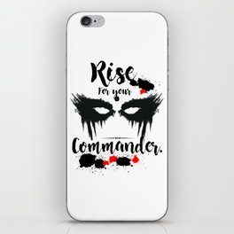 Rise For Your Commander iPhone Skin