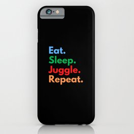 Eat. Sleep. Juggle. Repeat. iPhone Case