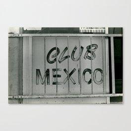 Club Mexico Canvas Print