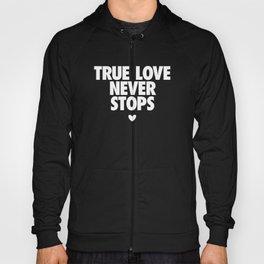 True Love Never Stops Hoody