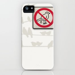 Birds Sign - NO droppings 3 iPhone Case