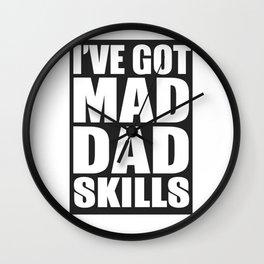 I've Got Mad Dad Skills Wall Clock