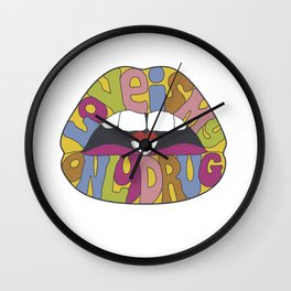 love is my only drug Wall Clock