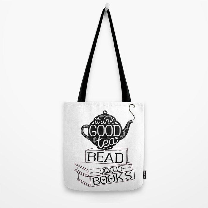 Drink Good Tea, Read Good Books Tote Bag