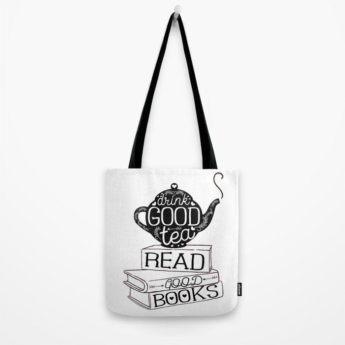 Drink Good Tea, Read Good Books Tote Bag