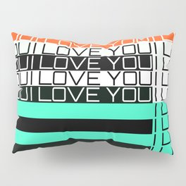 I Love You by Kimberly J Graphics Pillow Sham