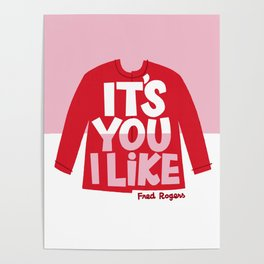 It's You I Like Mister Rogers Sweater Poster