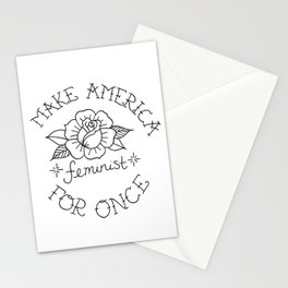 Make America Feminist For Once Stationery Cards