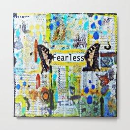 Fearless: Mixed media art Metal Print