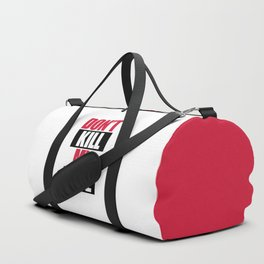 Don't Kill My Vibe Music Quote Duffle Bag