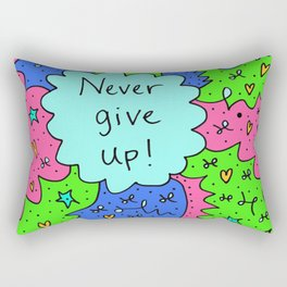 Never give up! Rectangular Pillow