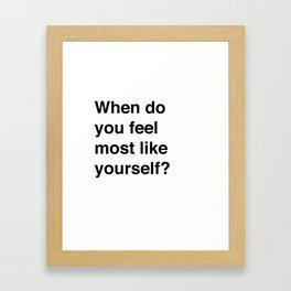Most Like Yourself Framed Art Print