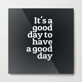 Good day | Black andwhite quotes | Iphone Quotes | Tumblr Metal Print