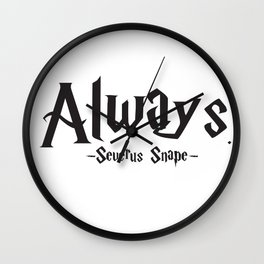 Severus Snape - Always Quote - HarryPotter Wall Clock