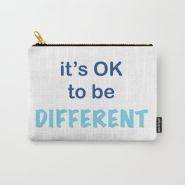 It's OK to be different Carry-All Pouch