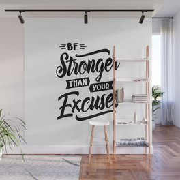 Be Stronger Than Your Excuses Motivational Gift Wall Mural