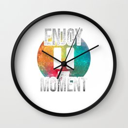 Pause - Enjoy Every Moment Wall Clock