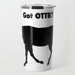 Got OTTB? Travel Mug