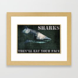 SHARKS: They'll Eat Your Face Framed Art Print