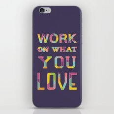 Work On What You Love iPhone & iPod Skin