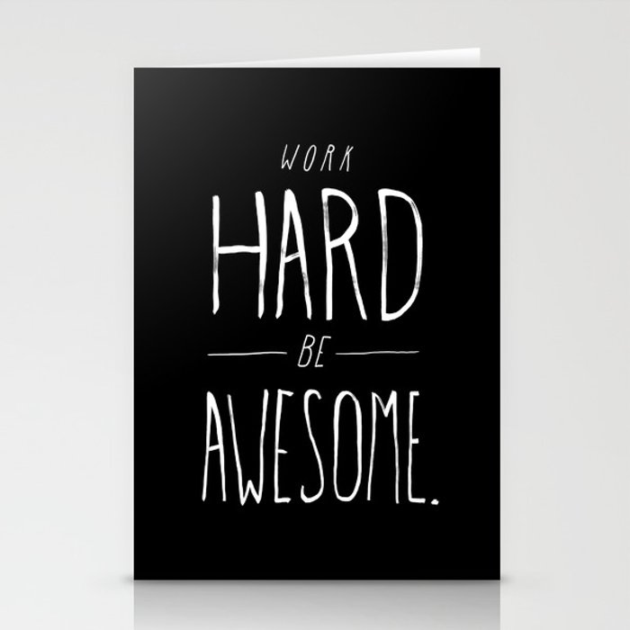 Work Hard Be Awesome Stationery Cards