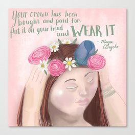 Put on your crown Canvas Print