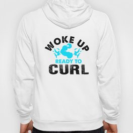 Woke Up Ready To Curl Motivating Fitness Clothes Reversed Hoody